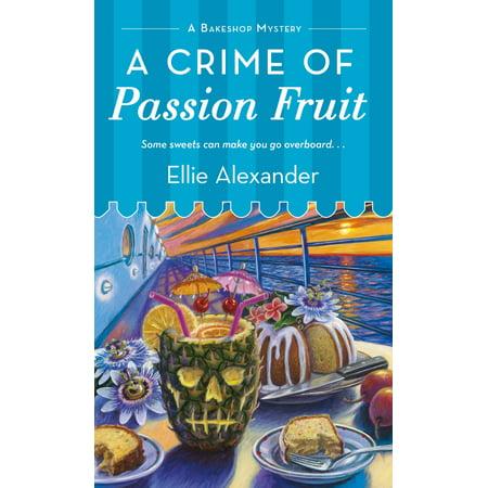 11 Passion Fruit (A Crime of Passion Fruit : A Bakeshop)