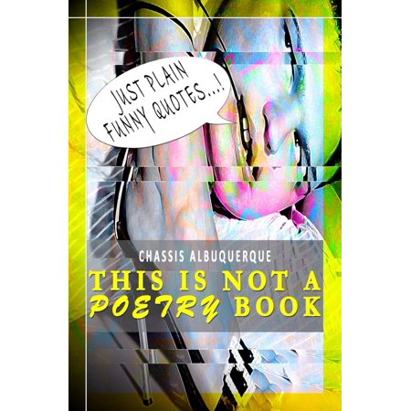 Just Plain Funny Quotes - This Is Not A Poetry Book - eBook - Funny Halloween Quotes Phrases