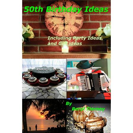 50th Birthday Ideas - eBook - 50th Bday Ideas