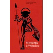 Meanings of Violence : A Cross-Cultural Perspective (Hardcover)