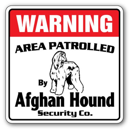 AFGHAN HOUND Security Sign Area Patrolled pet dog lover groomer breeder - Afghan Hound Dogs