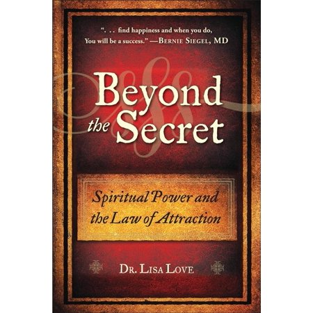 Beyond The Secret Spiritual Power And The Law Of Attraction