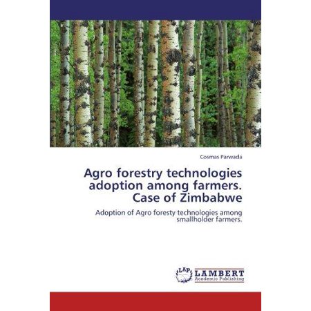 Agro Forestry Technologies Adoption Among Farmers  Case Of Zimbabwe