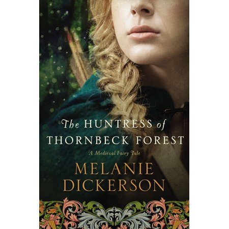 Medieval Fairy Tale Romance: The Huntress of Thornbeck Forest (Other) for $<!---->