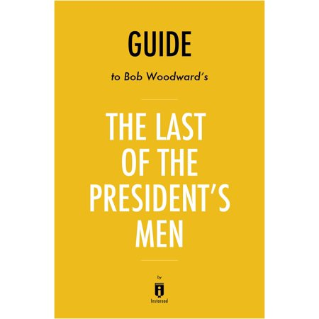 Guide to Bob Woodward's The Last of the President's Men by Instaread -