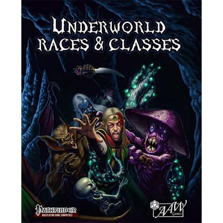 Underworld Races & Classes (Pathfinder) New