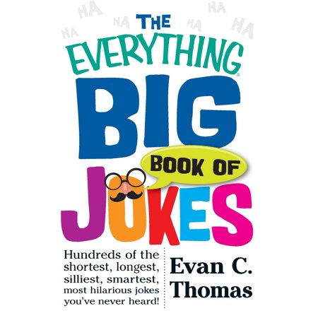 The Everything Big Book of Jokes : Hundreds of the Shortest, Longest, Silliest, Smartest, Most Hilarious Jokes You've Never - Hilarious Jokes For Halloween