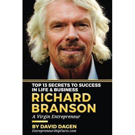 Richard Branson   Top 13 Secrets To Success In Life   Business  A Virgin Entrepreneur