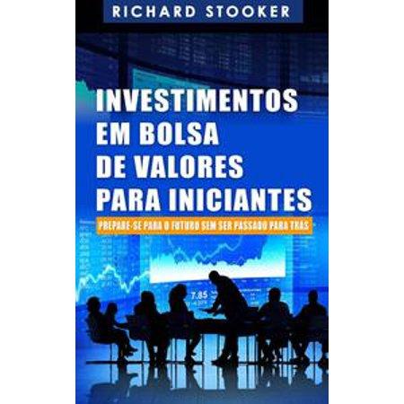 Investimentos em Bolsa de Valores Para Iniciantes: Como qualquer um pode ter uma rica aposentadoria - eBook