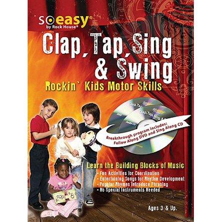 Clap, Tap, Sing & Swing : Rockin' Kids Motor Skills (Clap Tap)