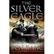 The Silver Eagle : The Forgotten Legion Chronicles, Volume 2