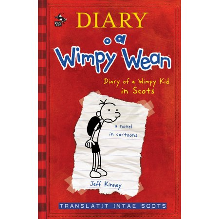 Diary o a Wimpy Wean : Diary of a Wimpy Kid in - O Children