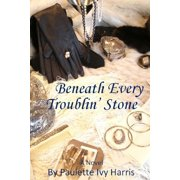 Beneath Every Troublin' Stone - eBook