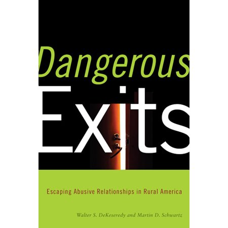 Dangerous Exits : Escaping Abusive Relationships in Rural America