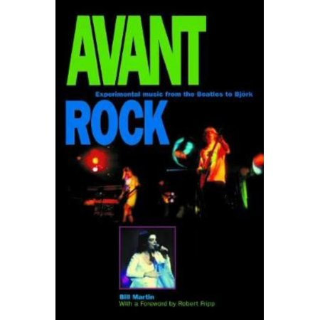 Avant Rock: Experimental Music from the Beatles to Bjork