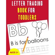 Letter Tracing Book for Toddlers: Alphabet Tracing Book for Toddlers / Notebook / Practice for Kids / Letter Writing Practice - Gift (Paperback)