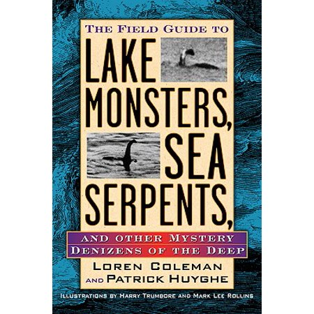 Field Guide to Lake Monsters, Sea Serpents, and Other Mystery Denizens of the Deep - eBook