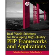 Real-World Solutions for Developing High-Quality PHP Frameworks and Applications - eBook