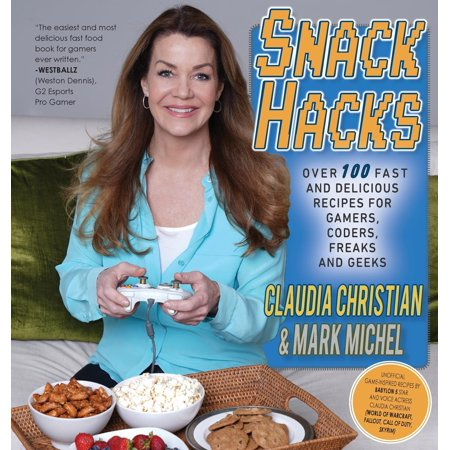 Snack Hacks: Over 100 Fast And Delicious Recipes For Gamers, Coders, Freaks And Geeks (Hardcover) - Fast And Easy Halloween Snacks