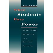 When Students Have Power : Negotiating Authority in a Critical Pedagogy