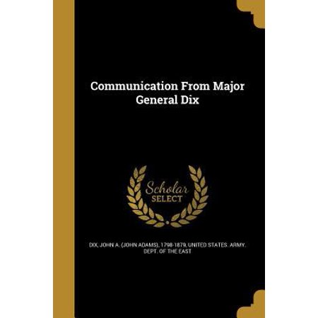 Communication From Major General Dix