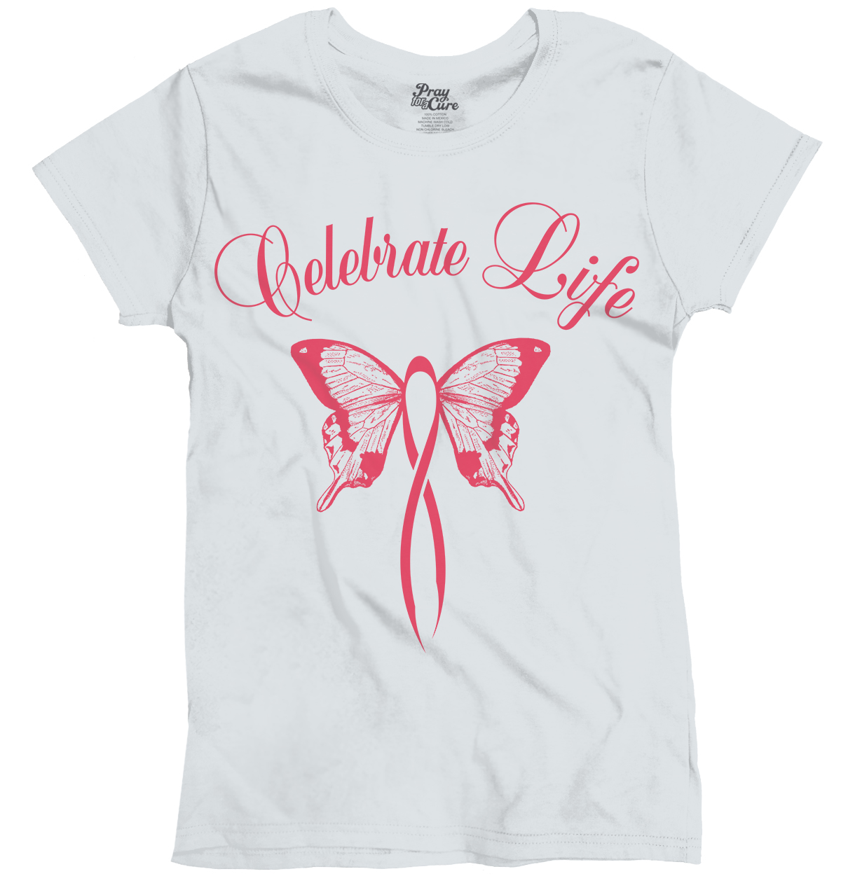 Breast Cancer Awareness Women's T Shirt Pink Celebrate Life Butterfly Ribbon Tee by Pray For A Cure