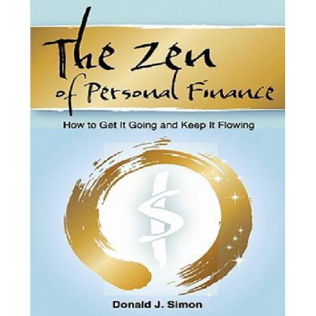 The Zen of Personal Finance: How to Get It Going and Keep It Flowing