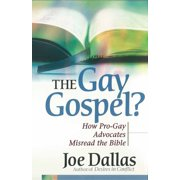 The Gay Gospel? : How Pro-Gay Advocates Misread the Bible