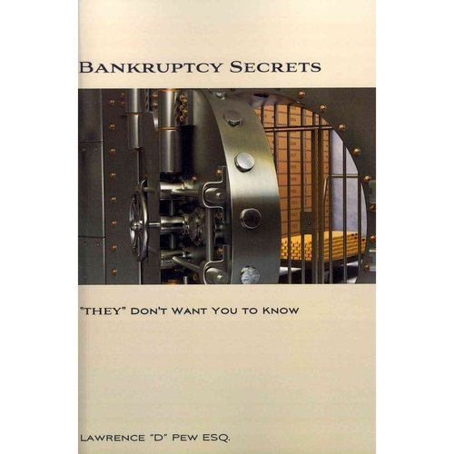 """Bankruptcy Secrets """"They"""" Don't Want You to Know"""