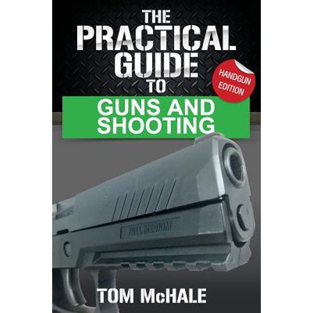Practical Guides: The Practical Guide to Guns and Shooting, Handgun Edition