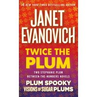 Twice the Plum : Two Stephanie Plum Between the Numbers Novels (Plum Spooky, Visions of Sugar Plums)
