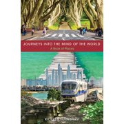 Journeys Into the Mind of the World : A Book of Places