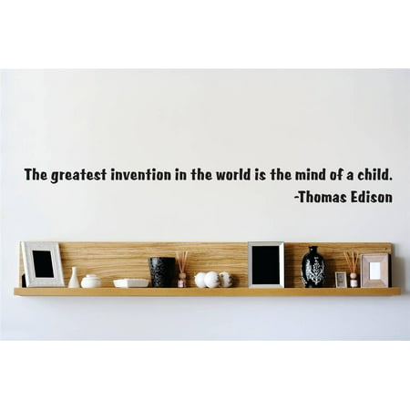 Wall Design Pieces The Greatest Invention In The World Is The Mind Of A Child Thomas Edison Quote 5x24
