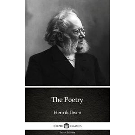 Ibsen 5 Light (The Poetry of Henrik Ibsen - Delphi Classics (Illustrated) - eBook )