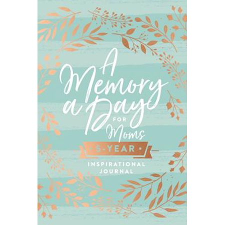 A Memory a Day for Moms : A Five-Year Inspirational Journal (Memory Journal)