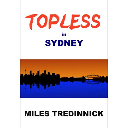 Topless in Sydney - eBook (Click Here To See Megan Fox Topless)