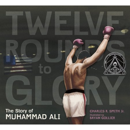Twelve Rounds to Glory (12 Rounds to Glory) : The Story of Muhammad
