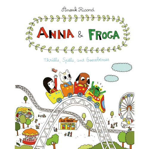 Anna & Froga: Thrills, spills, and gooseberries