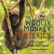 Sandra Markle's Science Discoveries: The Woolly Monkey Mysteries (Hardcover)