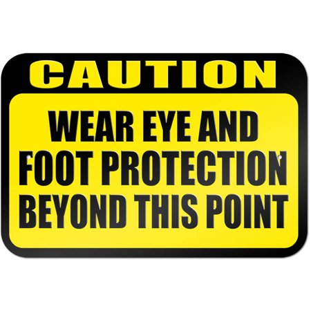 Caution Wear Eye and Foot Protection Beyond This Point Sign