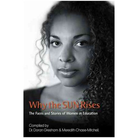 Why The Sun Rises  The Faces And Stories Of Women In Education