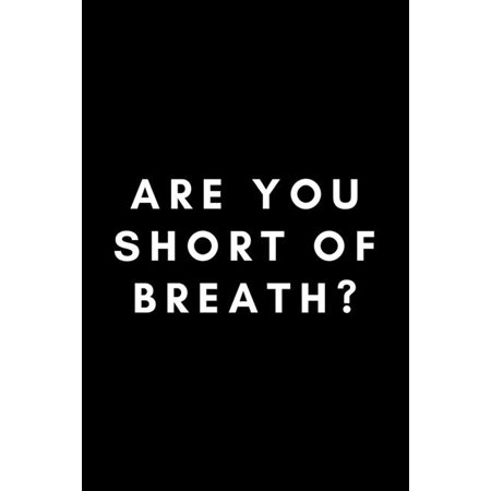 Are You Short Of Breath? : Funny Respiratory Therapist Notebook Gift Idea For Healthcare Practitioner - 120 Pages (6