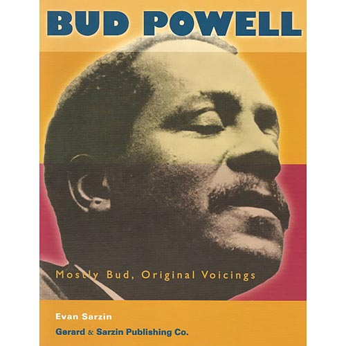 Bud Powell Mostly Bud, Original Voicings: Originals & Standards by