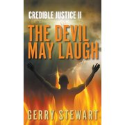 Credible Justice II : The Devil May Laugh