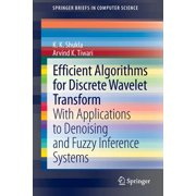 Efficient Algorithms for Discrete Wavelet Transform : With Applications to Denoising and Fuzzy Inference Systems