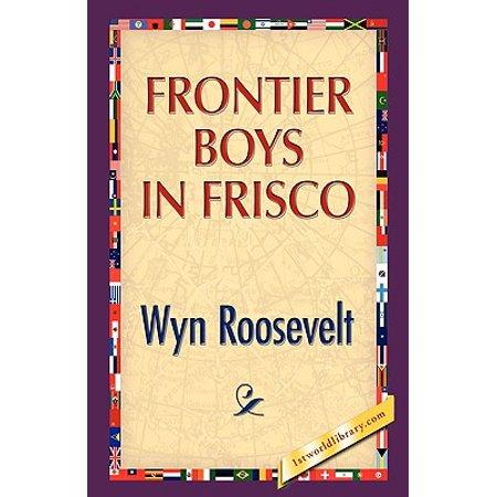 Frontier Boys in Frisco](Frontier Boy)