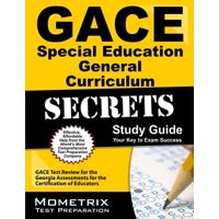 Gace Special Education General Curriculum Secrets Study Guide : Gace Test Review for the Georgia Assessments for the Certification of Educators