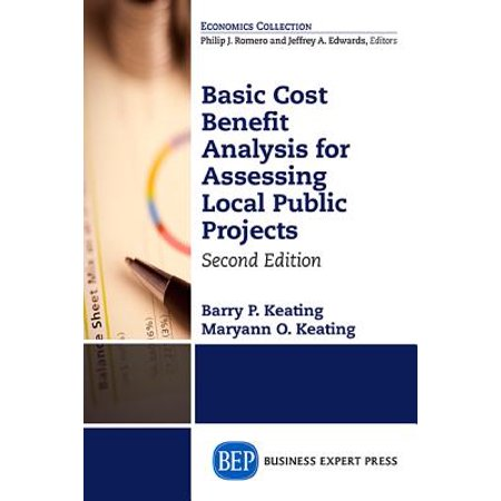 Basic Cost Benefit Analysis for Assessing Local Public Projects, Second (Importance Of Cost Benefit Analysis In Project Management)