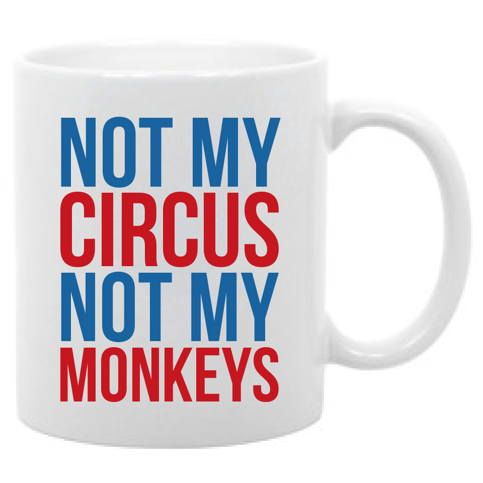 Not My Circus Not My Monkeys License Plate Frame Tag Holder
