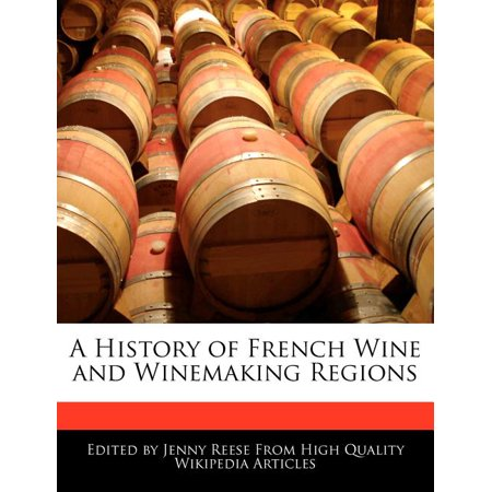 A History of French Wine and Winemaking Regions France Wine Region Map